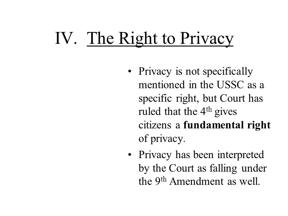IV. The Right to Privacy