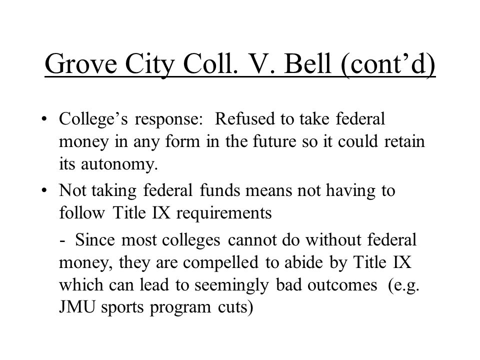 Grove City Coll. V. Bell (cont'd)