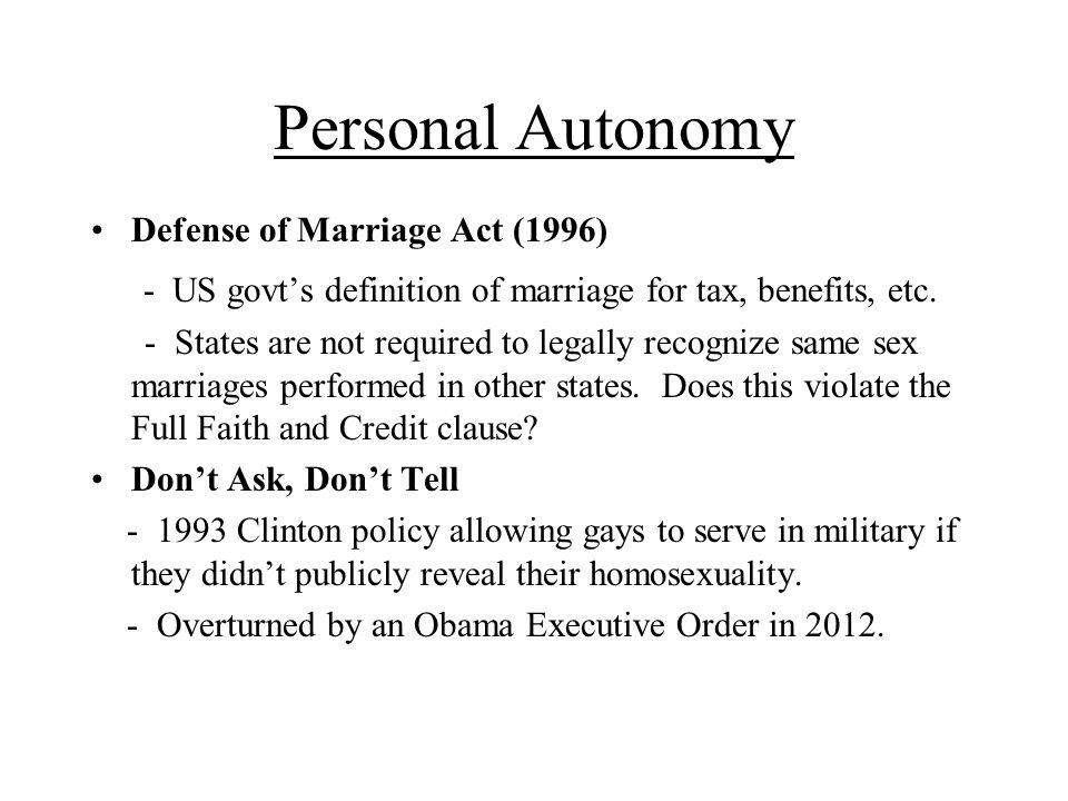 Personal Autonomy Defense of Marriage Act (1996) - US govt's definition of marriage for tax, benefits, etc.