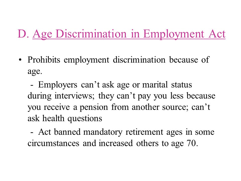 D. Age Discrimination in Employment Act