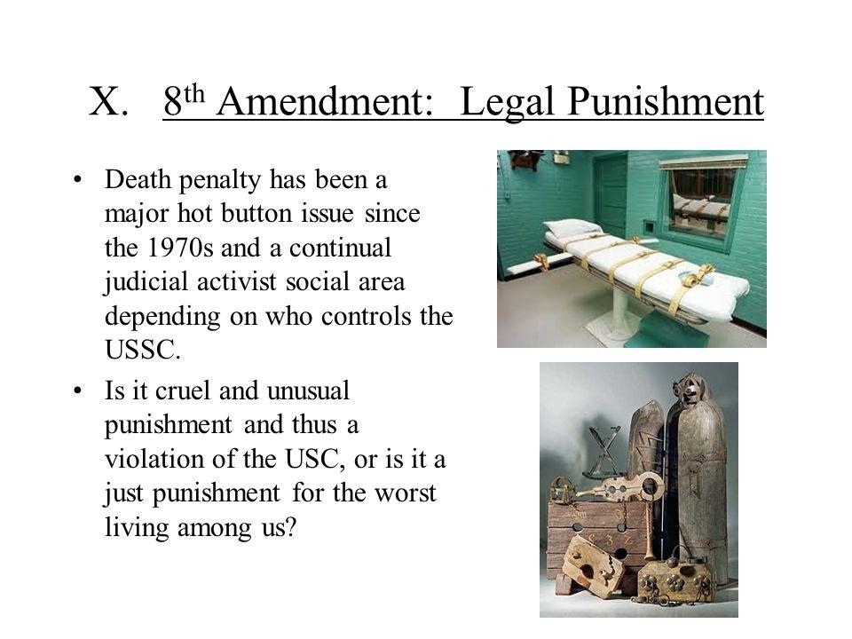 X. 8th Amendment: Legal Punishment