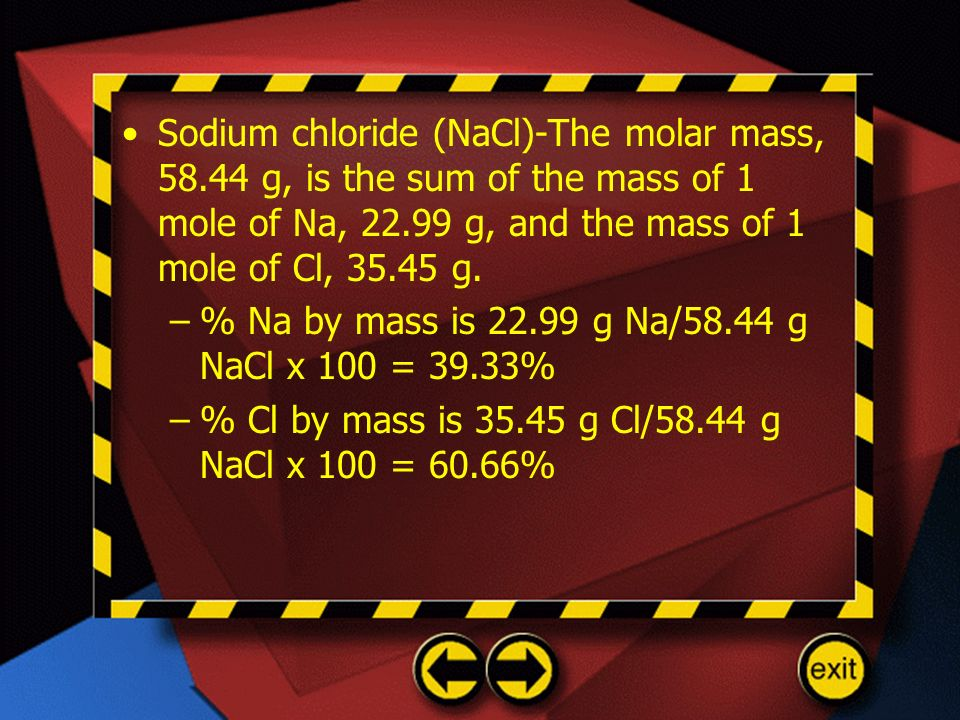 Sodium chloride (NaCl)-The molar mass, 58