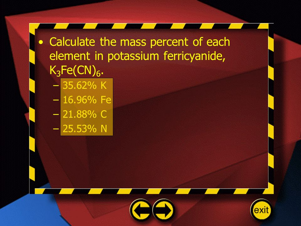 Calculate the mass percent of each element in potassium ferricyanide, K3Fe(CN)6.