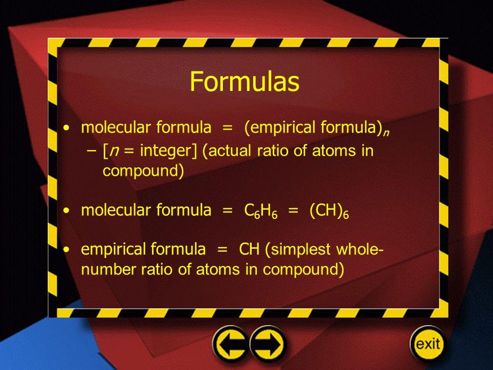 Formulas molecular formula = (empirical formula)n