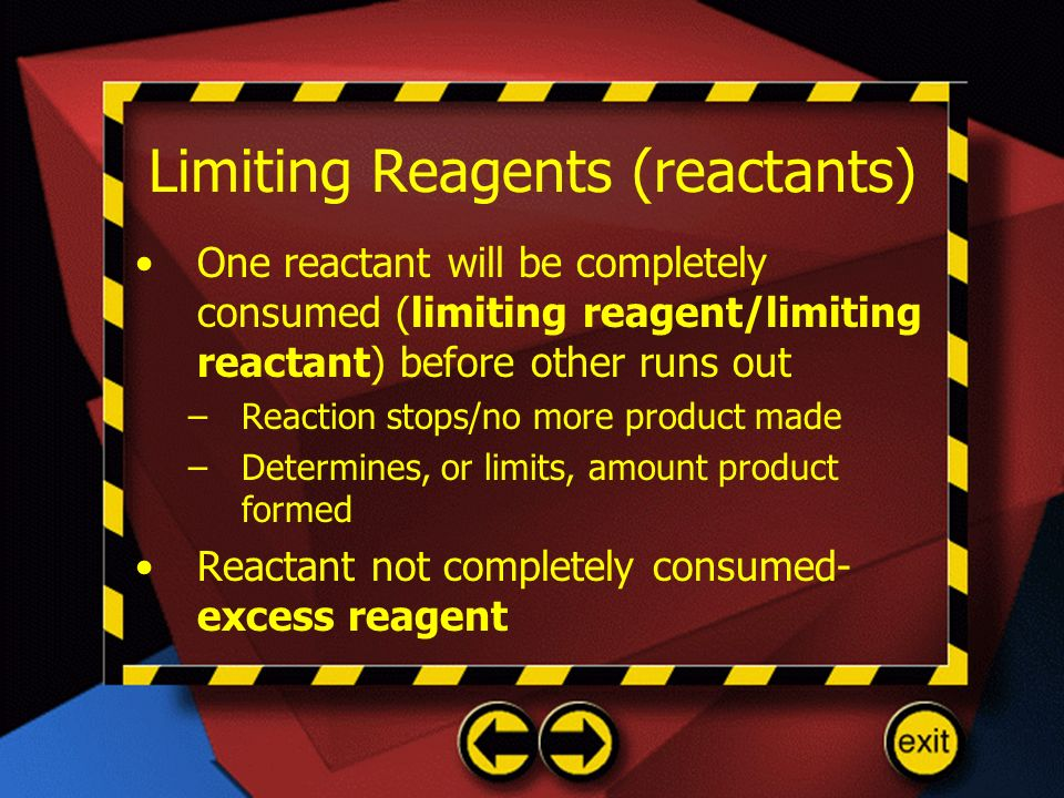 Limiting Reagents (reactants)