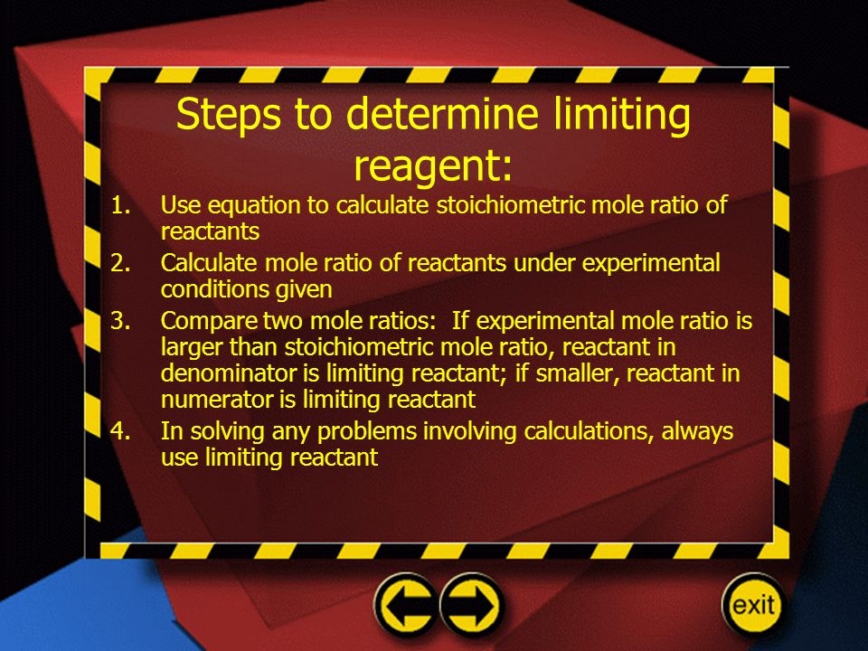Steps to determine limiting reagent: