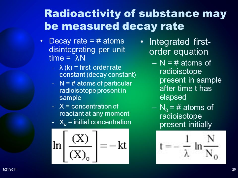 Radioactivity of substance may be measured decay rate