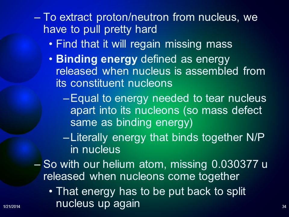 To extract proton/neutron from nucleus, we have to pull pretty hard
