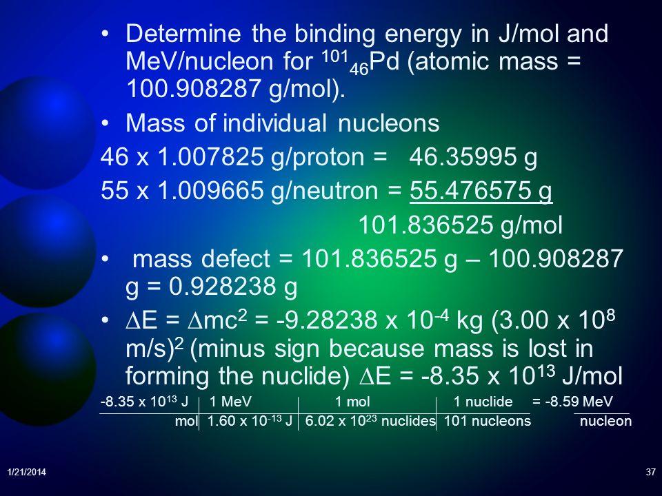 Mass of individual nucleons 46 x 1.007825 g/proton = 46.35995 g