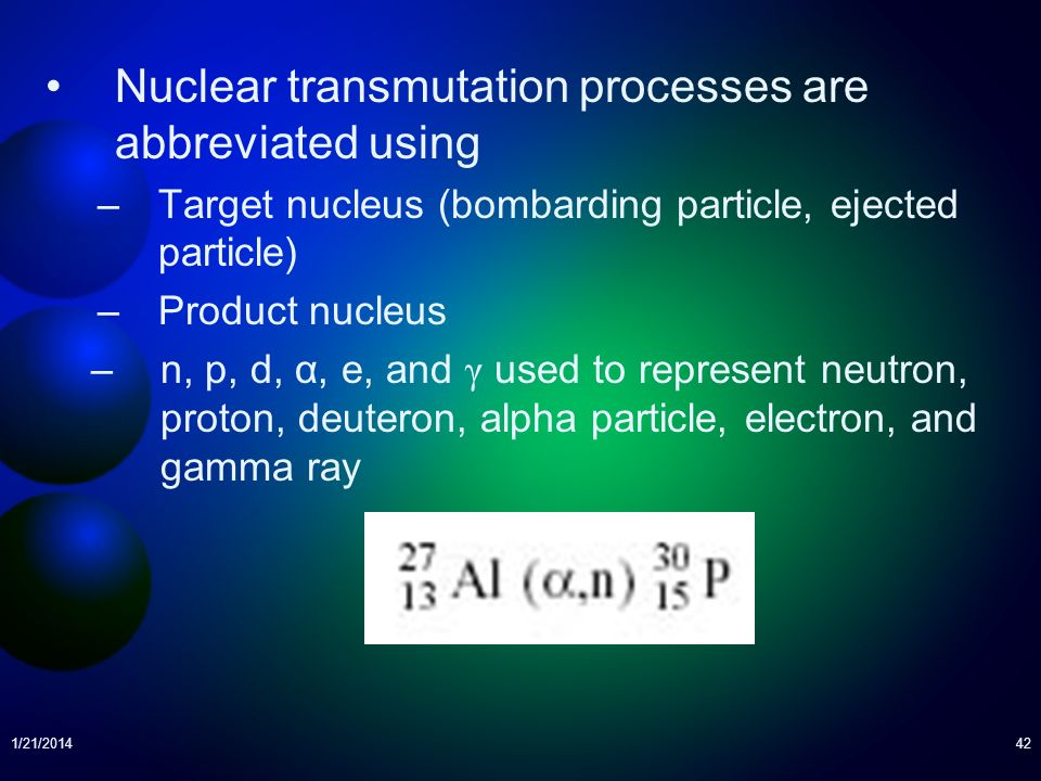 Nuclear transmutation processes are abbreviated using