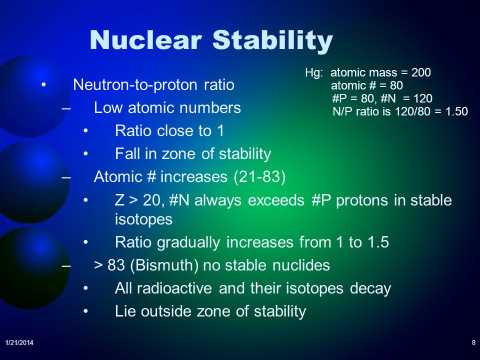 Nuclear Stability Neutron-to-proton ratio Low atomic numbers