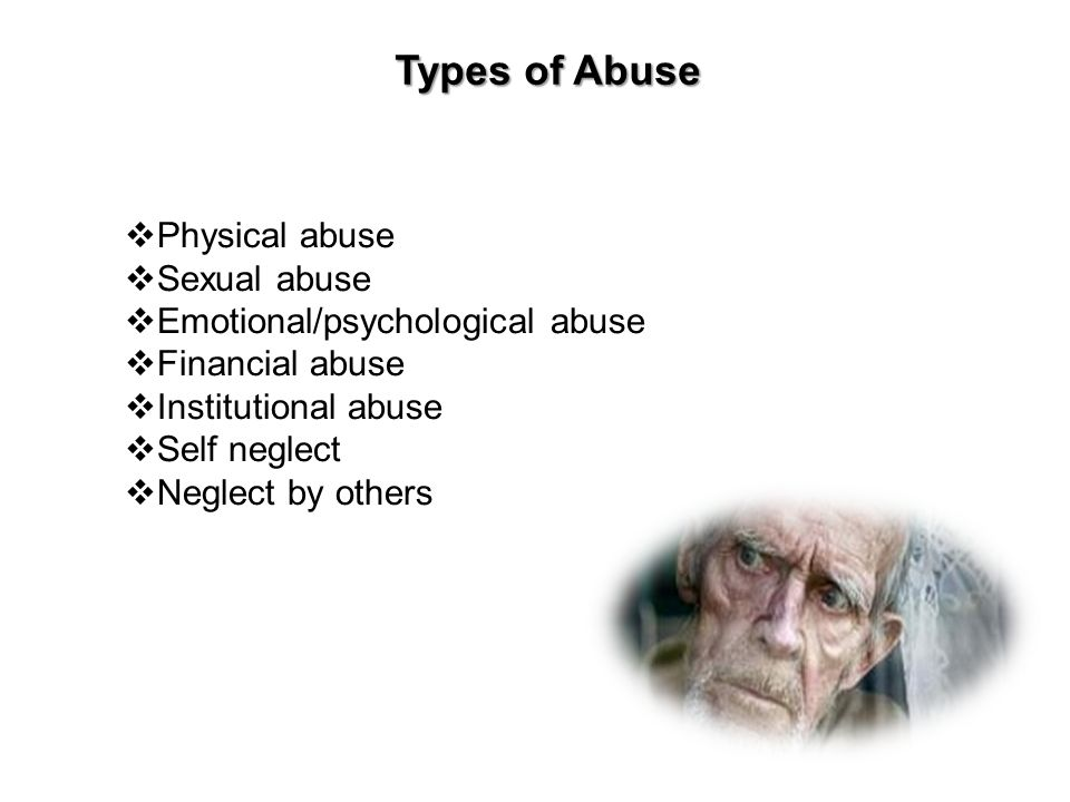 Types of Abuse Physical abuse Sexual abuse