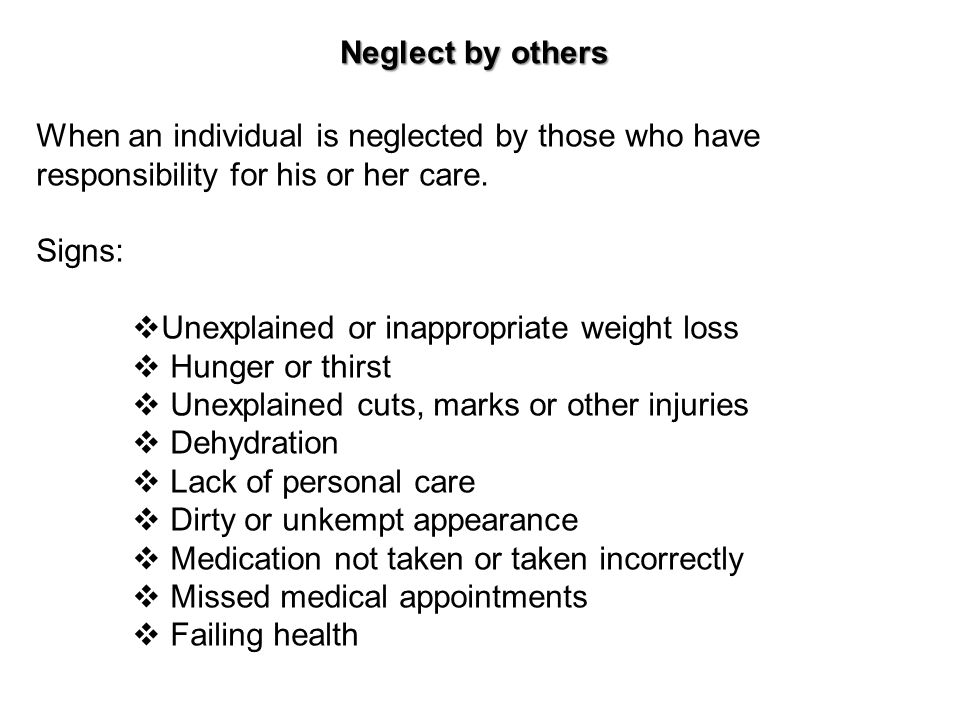 Neglect by others When an individual is neglected by those who have responsibility for his or her care.