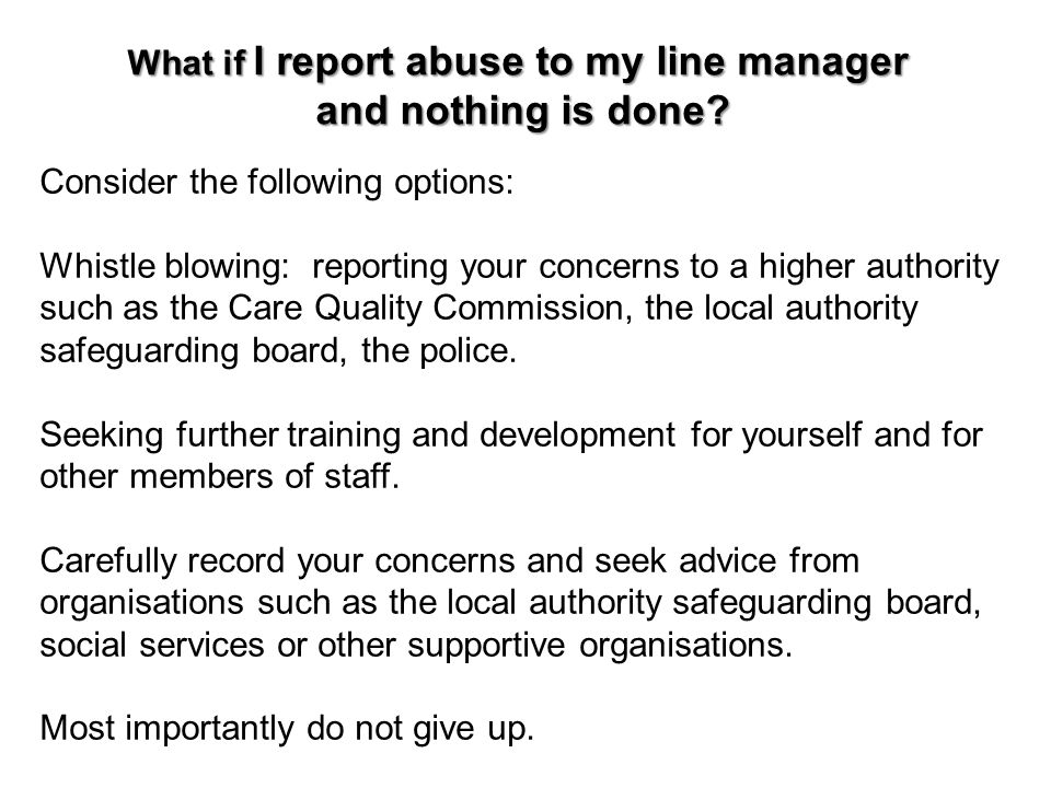 What if I report abuse to my line manager