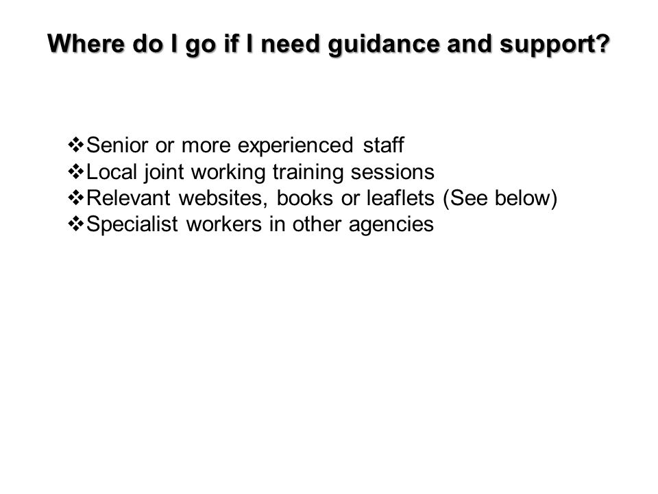 Where do I go if I need guidance and support