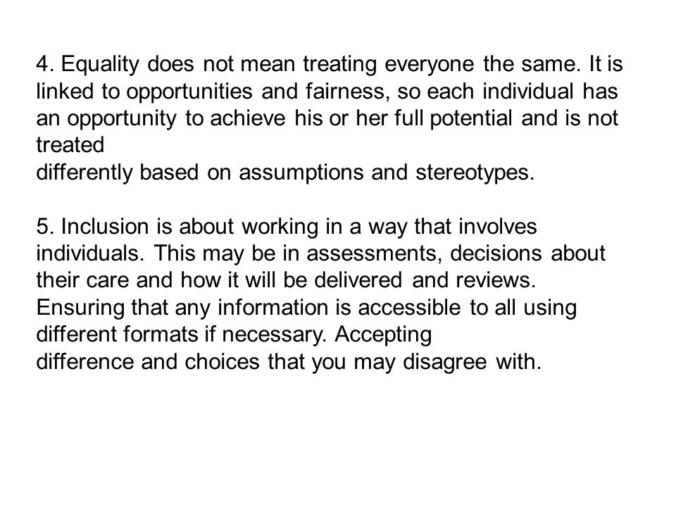 4. Equality does not mean treating everyone the same