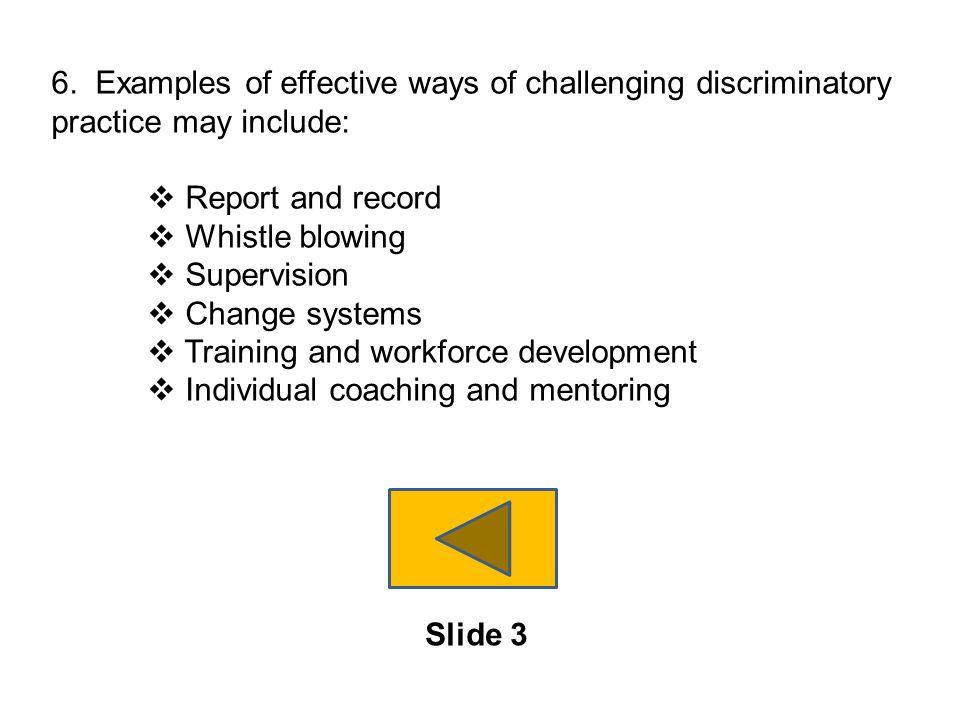 6. Examples of effective ways of challenging discriminatory practice may include: