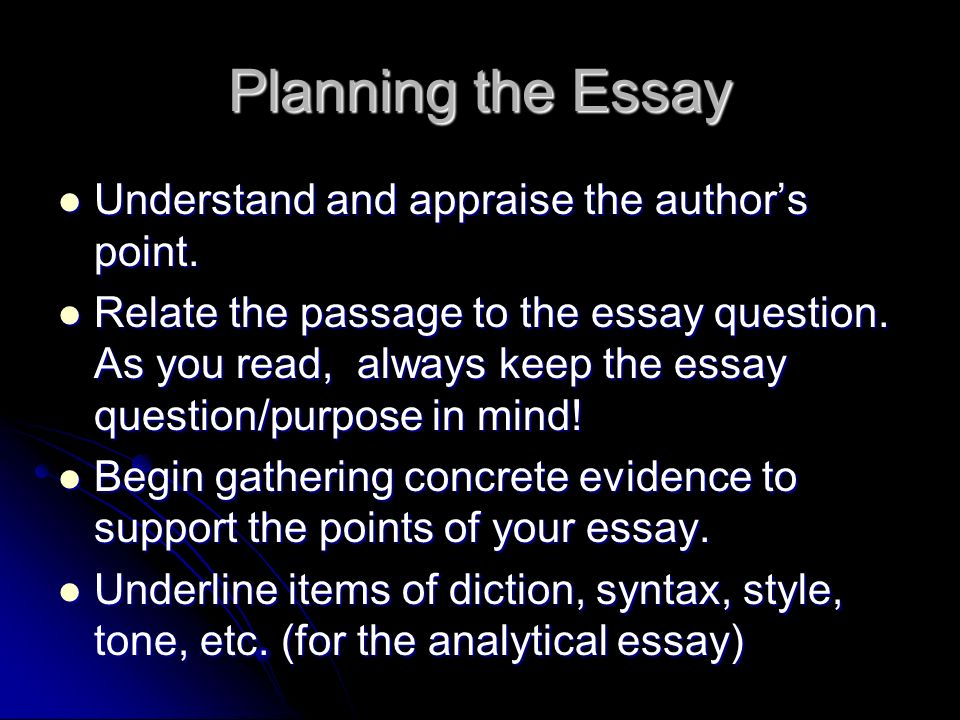 Planning the Essay Understand and appraise the author's point.