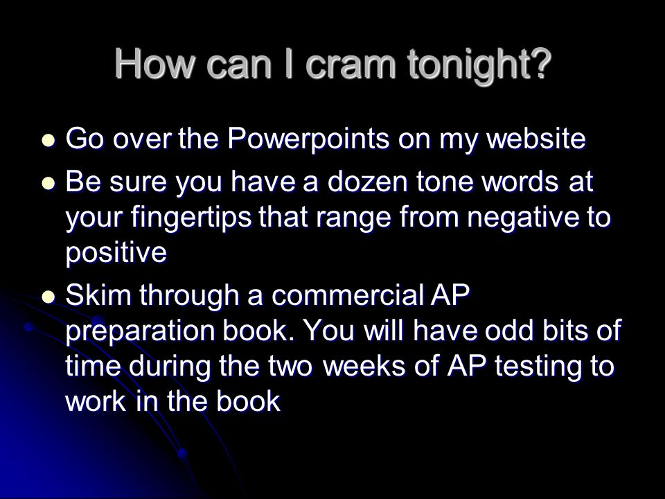 How can I cram tonight Go over the Powerpoints on my website