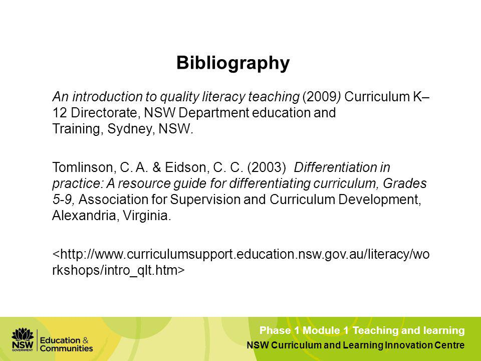 Bibliography An introduction to quality literacy teaching (2009) Curriculum K–12 Directorate, NSW Department education and Training, Sydney, NSW.
