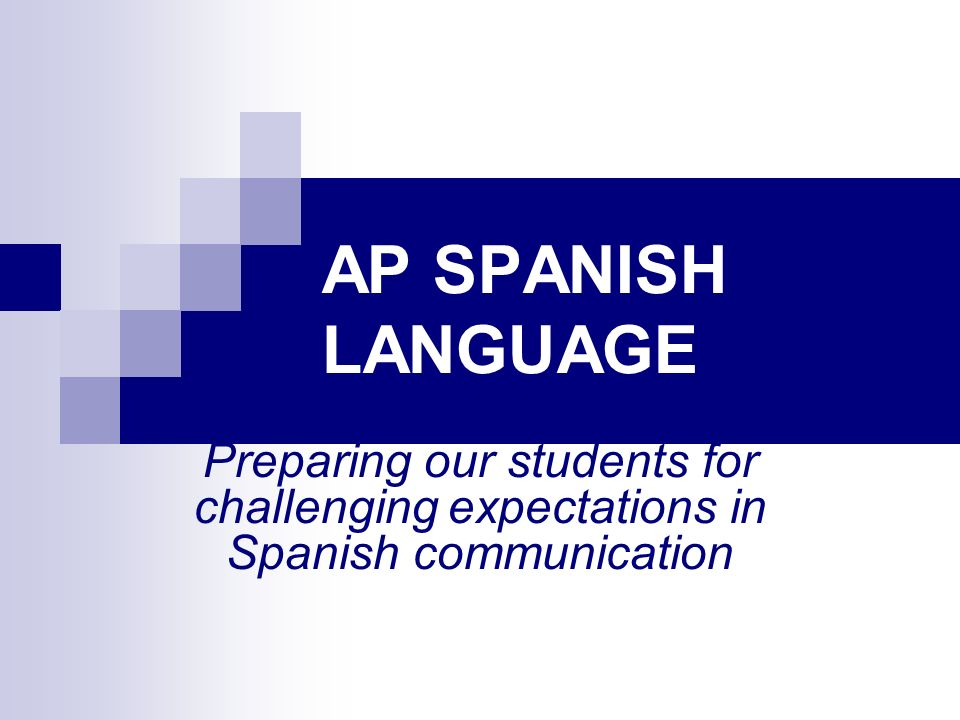 AP SPANISH LANGUAGE AP SPANISH LANGUAGE.