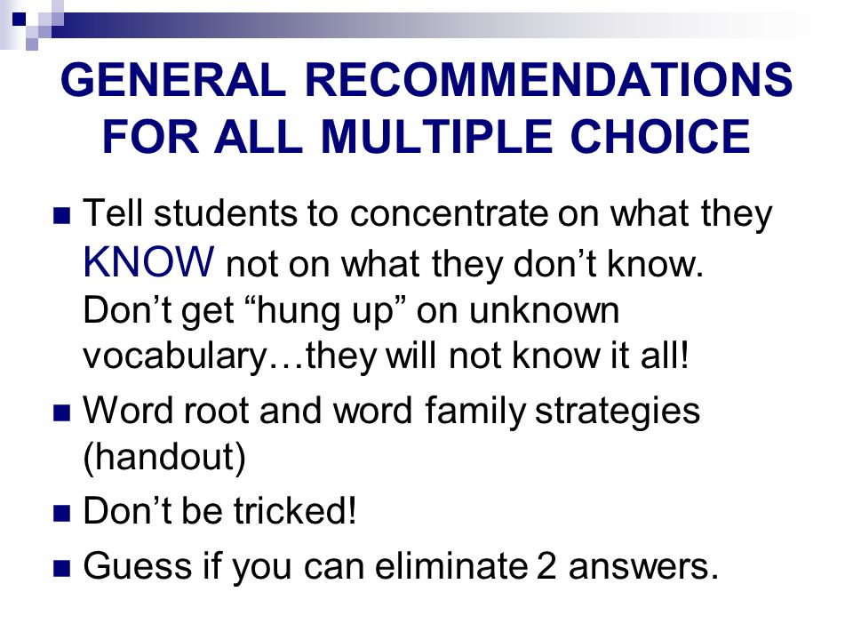 GENERAL RECOMMENDATIONS FOR ALL MULTIPLE CHOICE