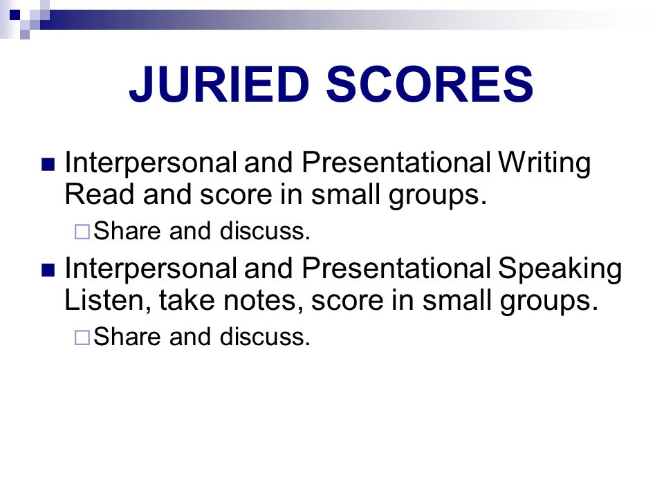 AP SPANISH LANGUAGE JURIED SCORES. Interpersonal and Presentational Writing Read and score in small groups.