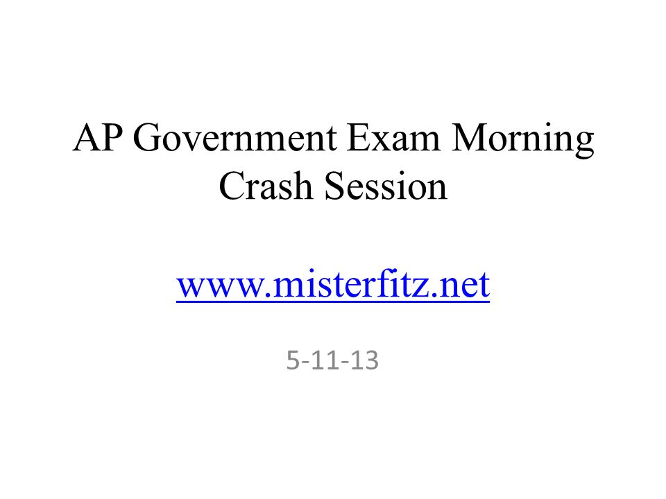 AP Government Exam Morning Crash Session www.misterfitz.net