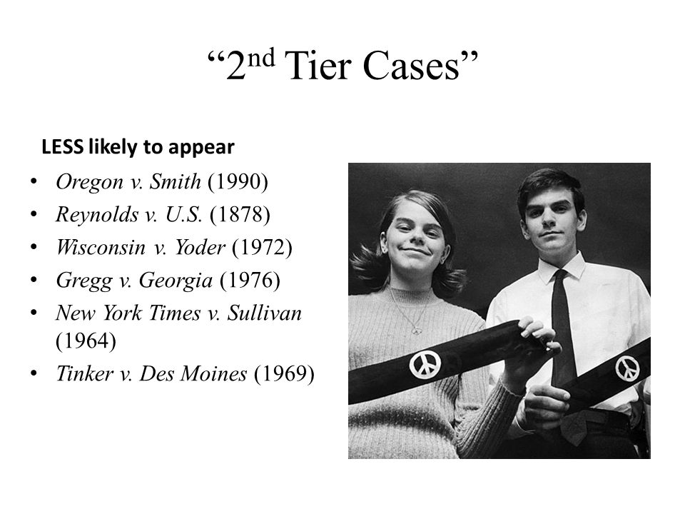 2nd Tier Cases LESS likely to appear Oregon v. Smith (1990)