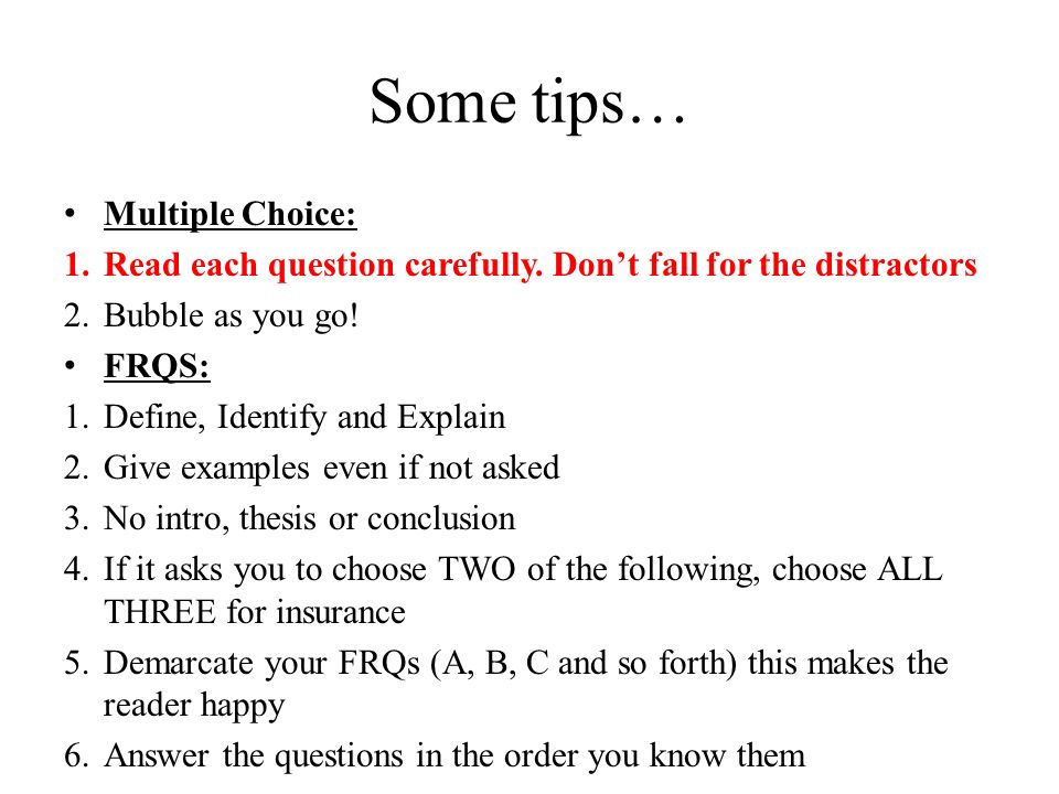 Some tips… Multiple Choice: