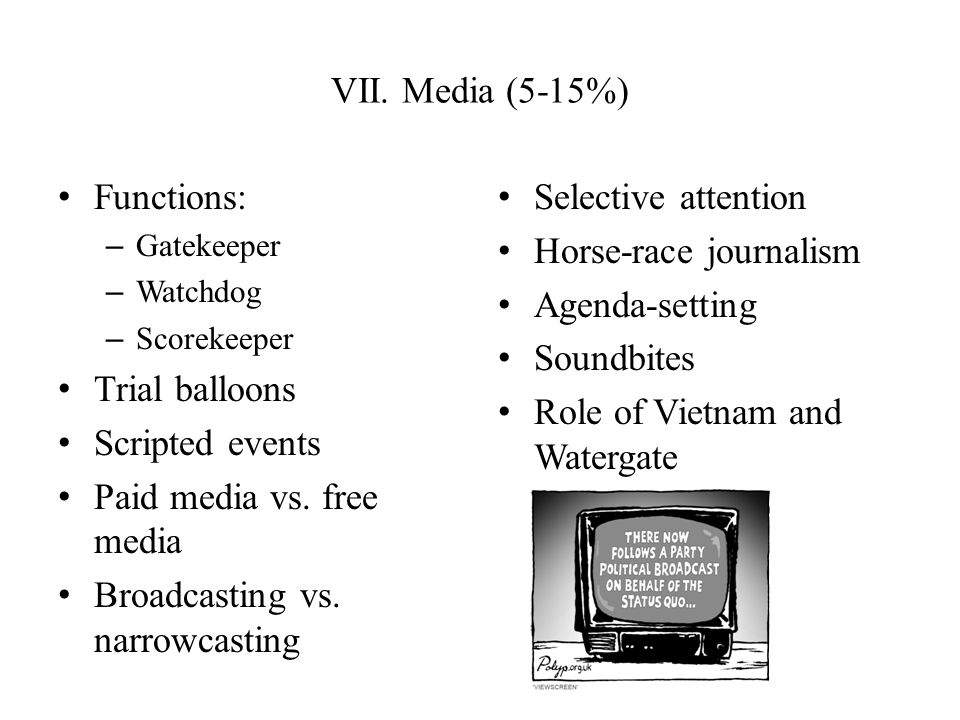 Paid media vs. free media Broadcasting vs. narrowcasting