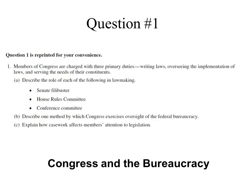 Question #1 Congress and the Bureaucracy