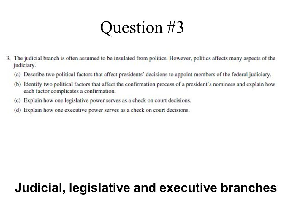 Question #3 Judicial, legislative and executive branches