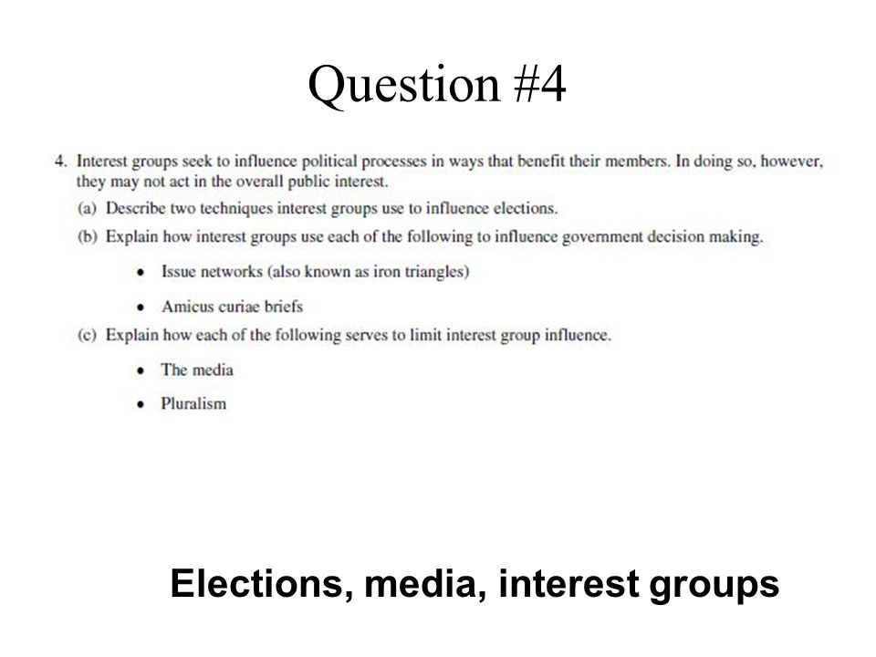 Question #4 Elections, media, interest groups