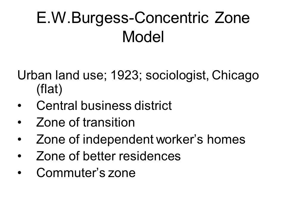 E.W.Burgess-Concentric Zone Model