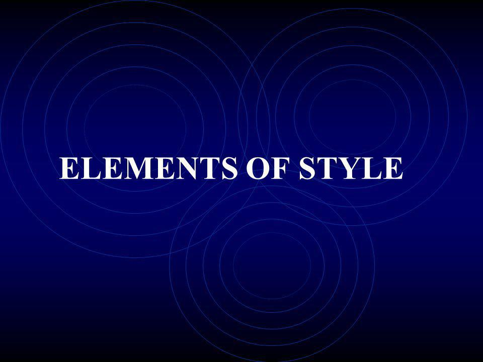 ELEMENTS OF STYLE An example = Antony's speech at Caesar's funeral.