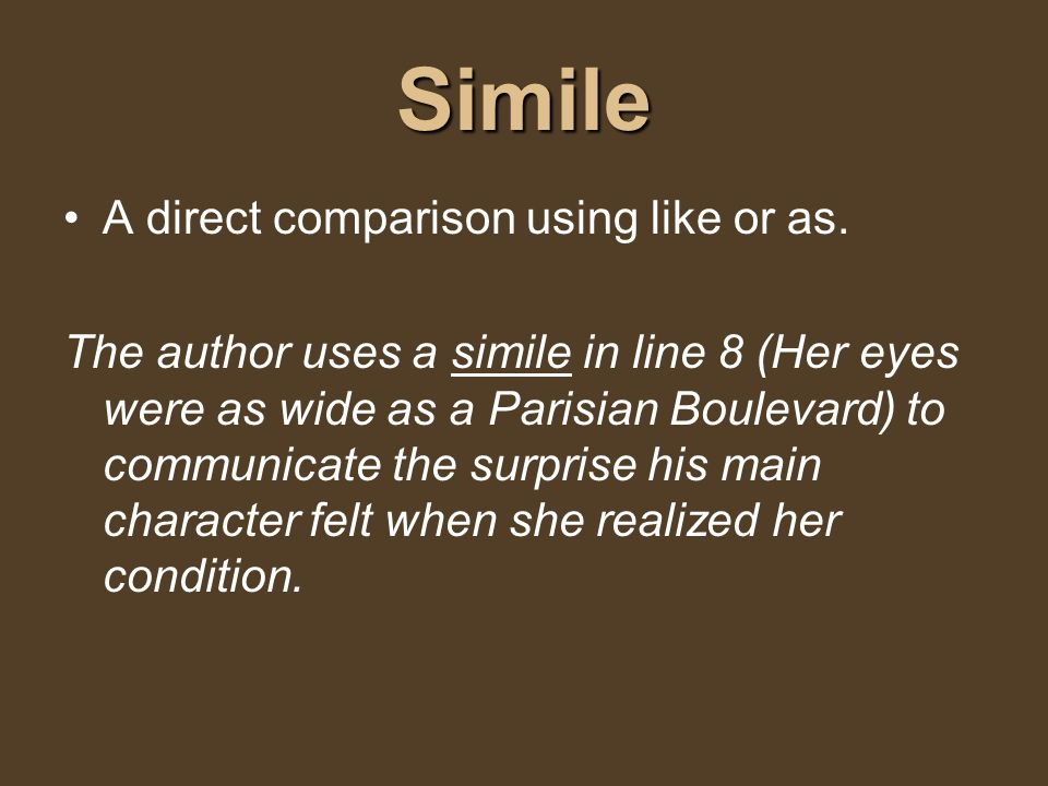 Simile A direct comparison using like or as.