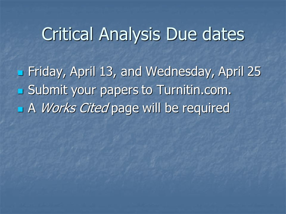 Critical Analysis Due dates