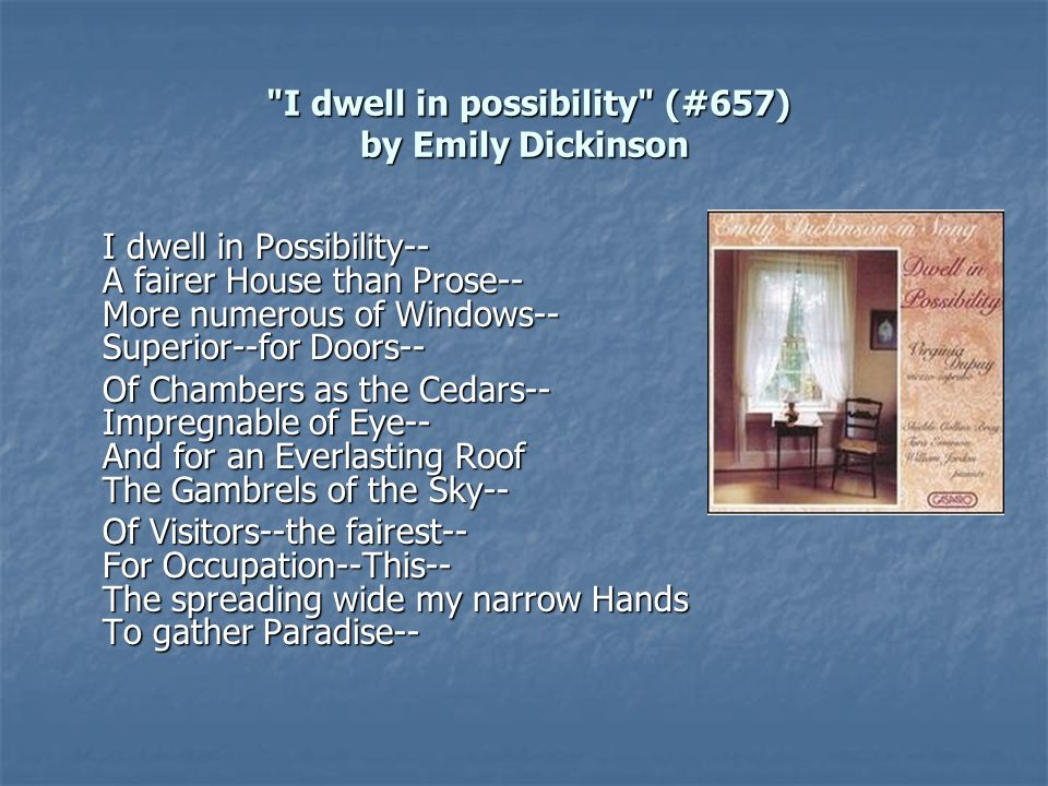 I dwell in possibility (#657) by Emily Dickinson