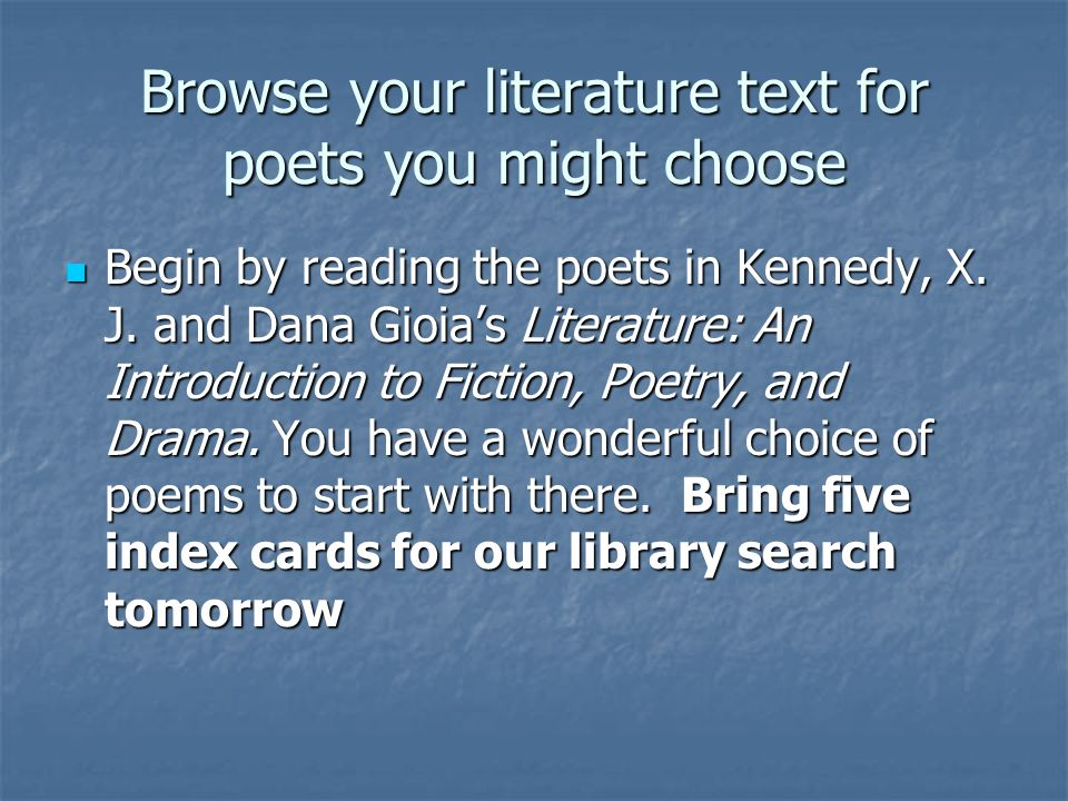 Browse your literature text for poets you might choose