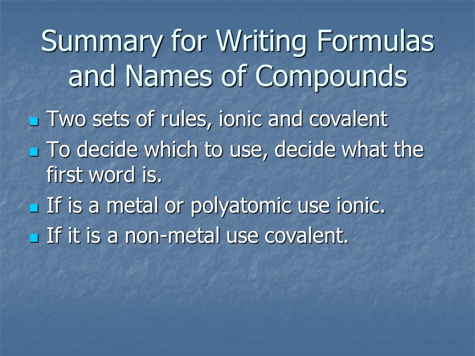 Summary for Writing Formulas and Names of Compounds