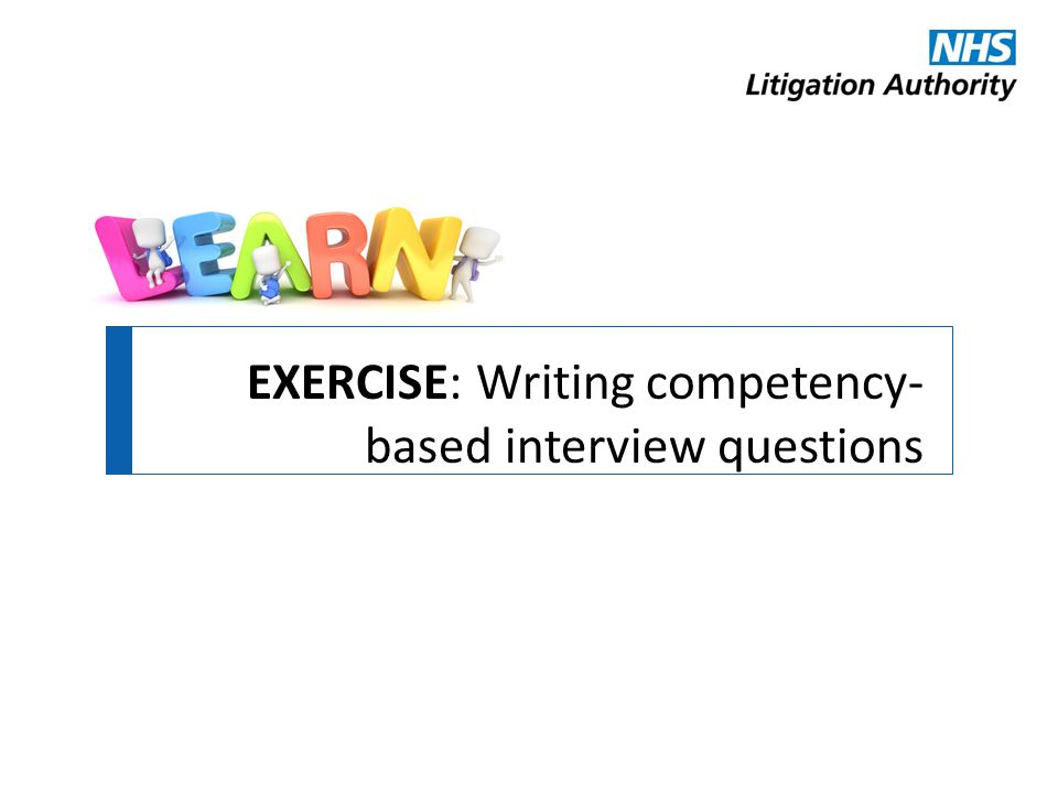 EXERCISE: Writing competency-based interview questions