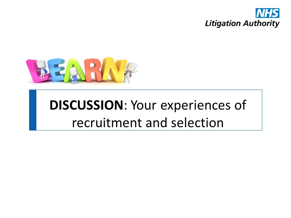 DISCUSSION: Your experiences of recruitment and selection