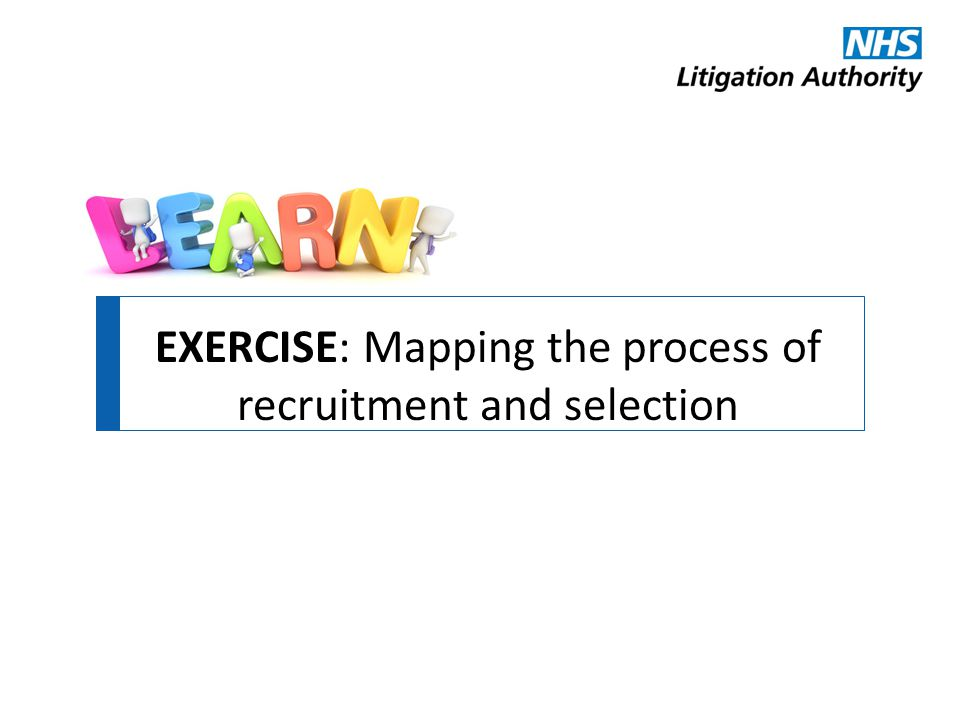 EXERCISE: Mapping the process of recruitment and selection