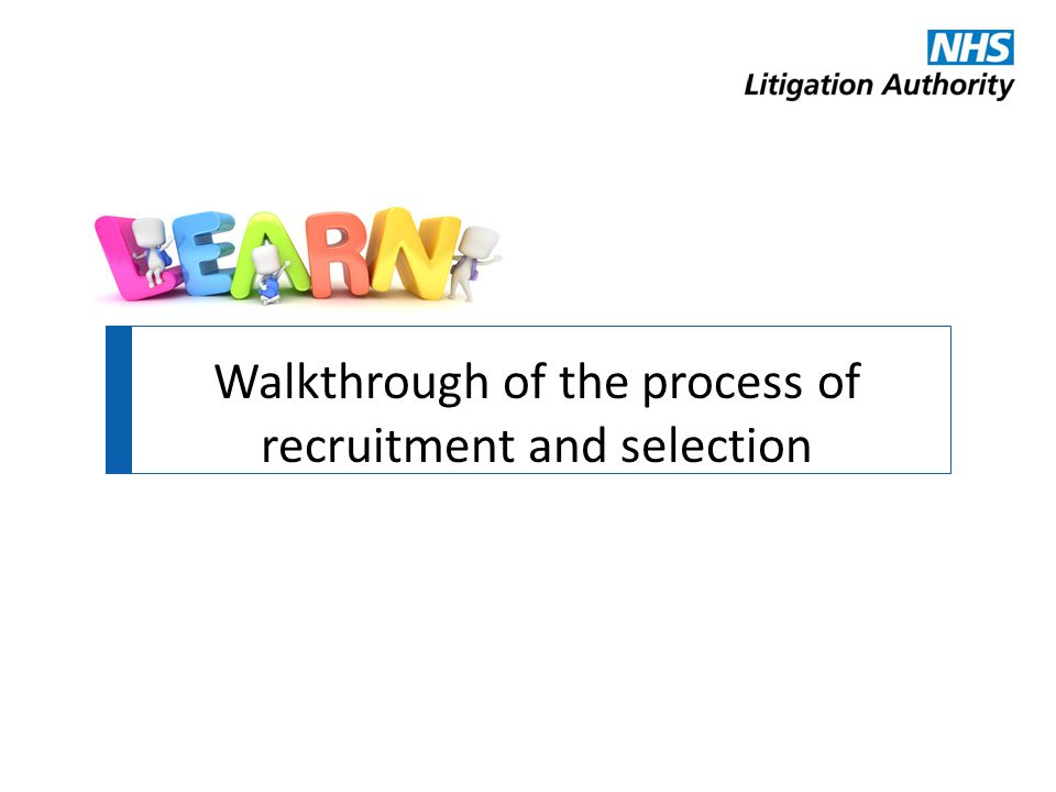 Walkthrough of the process of recruitment and selection