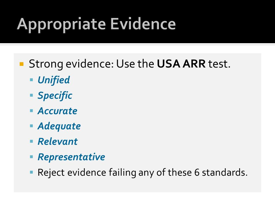 Appropriate Evidence Strong evidence: Use the USA ARR test. Unified