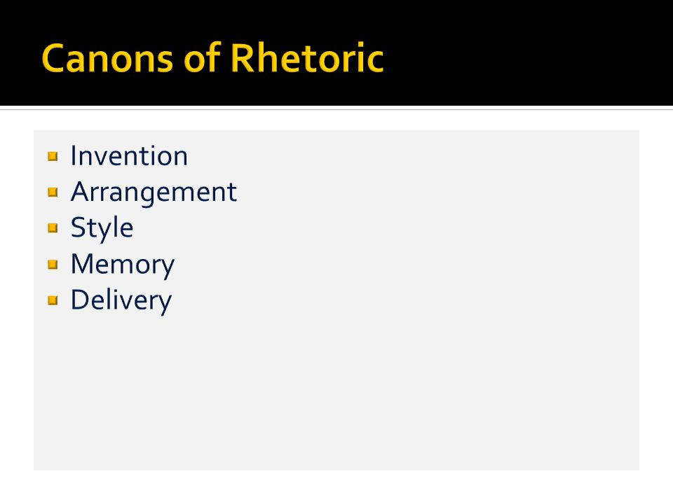 Canons of Rhetoric Invention Arrangement Style Memory Delivery