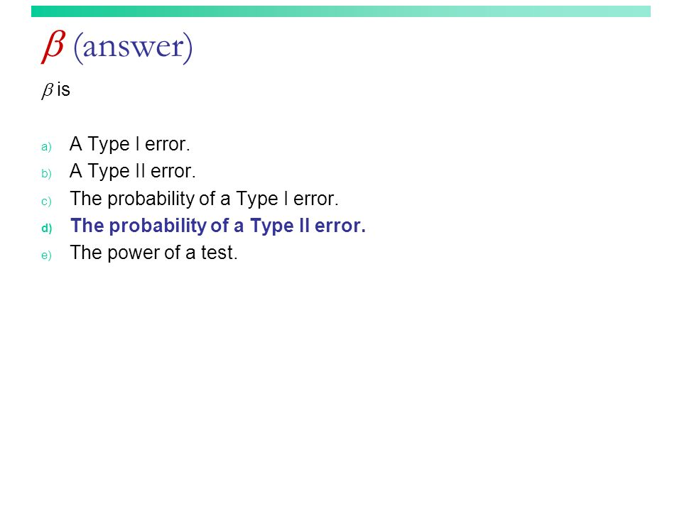  (answer)  is A Type I error. A Type II error.