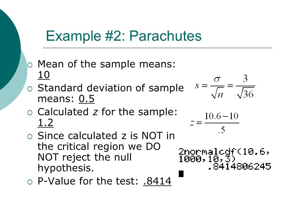 Example #2: Parachutes Mean of the sample means: 10
