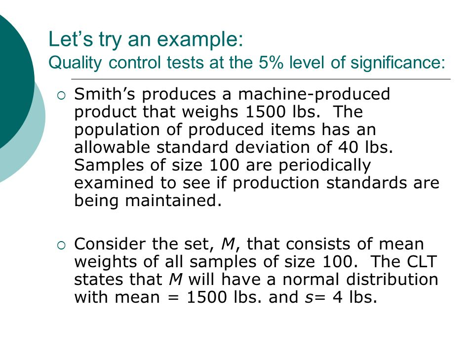 Let's try an example: Quality control tests at the 5% level of significance: